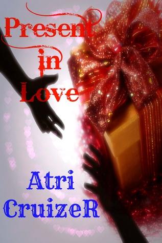 Present in Love  by  Atri Cruizer