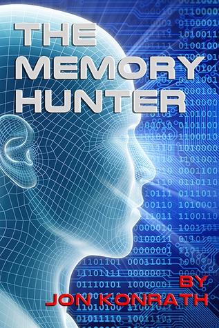 The Memory Hunter  by  Jon Konrath