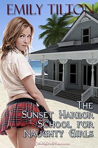 The Sunset Harbor School For Naughty Girls Emily Tilton