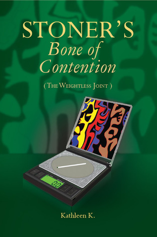 Stoners Bone of Contention  by  Kathleen K.