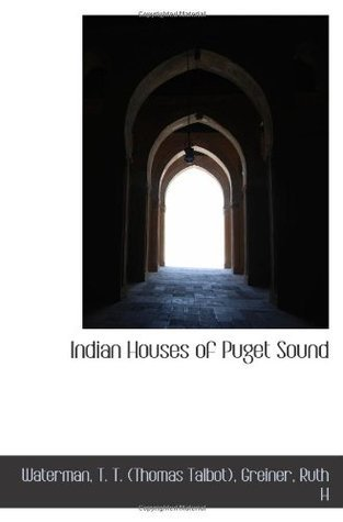 Indian Houses of Puget Sound T.T. Waterman