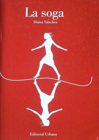 La soga  by  Diana Sanchez