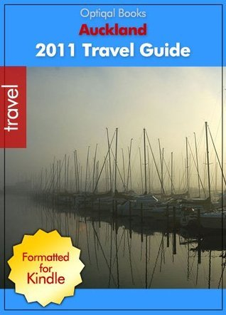Auckland New Zealand 2011 Illustrated City Travel Guide Optiqal Books
