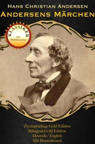 Andersens Märchen (Deutsch und Englisch) (Zweisprachige Gold Edition 2)  by  Hans Christian Andersen