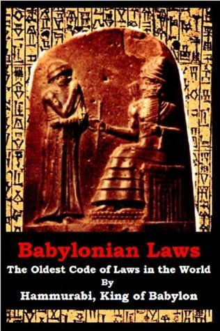 Babylonian Laws: The Oldest Code of Laws in the World Hammurabi