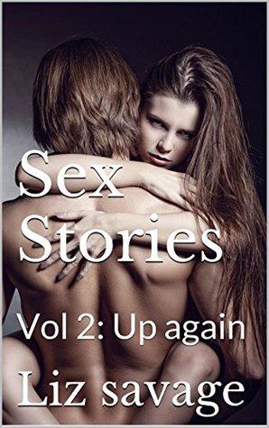 Sex Stories: Vol 2: Up again Liz Savage