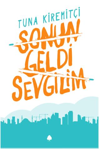 Sonun Geldi Sevgilim  by  Tuna Kiremitçi