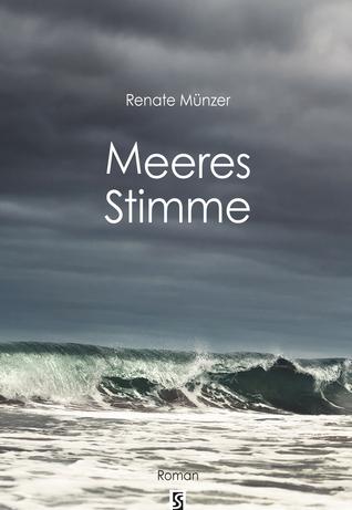 Meeres Stimme: Roman  by  Renate Münzer