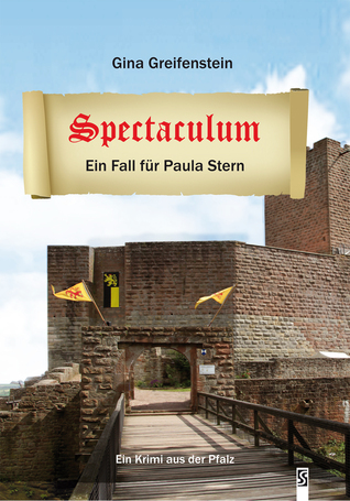Spectaculum: Paula Sterns erster Fall. Pfalz-Krimi Gina Greifenstein