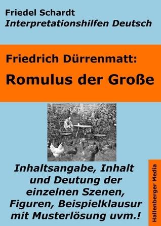 Romulus der Große - Lektürehilfe und Interpretationshilfe. Interpretationen und Vorbereitungen für den Deutschunterricht. Friedel Schardt