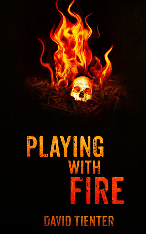 Playing With Fire  by  David Tienter
