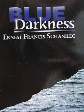 Blue Darkness (Hastings Mystery-Suspense novels)  by  Ernest Francis Schanilec