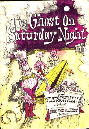 The Ghost on Saturday Night,  by  Sid Fleischman