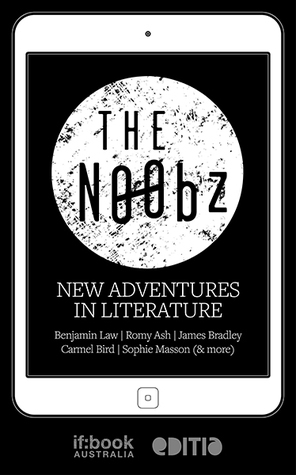 The Noobs: New Adventures in Literature  by  Simon Groth
