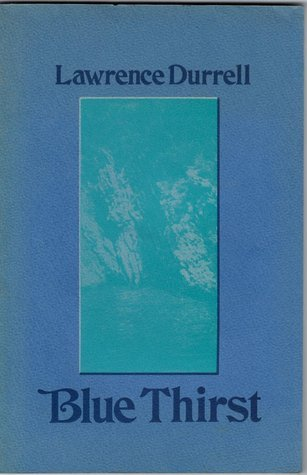 Blue Thirst  by  Lawrence Durrell