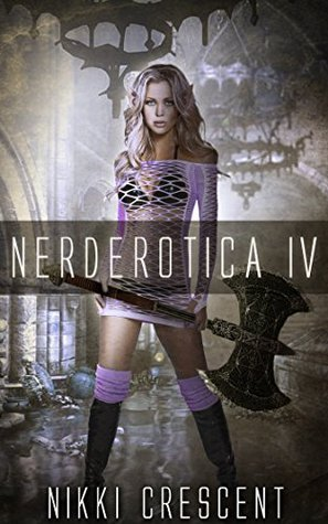 Nerderotica IV Nikki Crescent