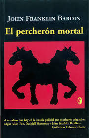 El percherón mortal  by  John Franklin Bardin