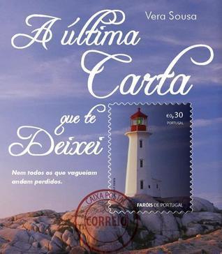 A Última Carta Que Te Deixei  by  Vera Sousa