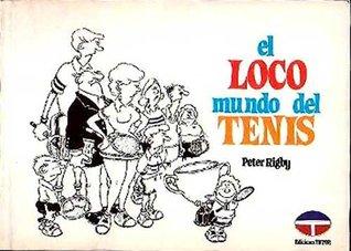 El Loco Mundo del Tenis Peter Rigby