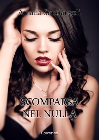 Scomparsa nel nulla  by  Amalia Santiangeli