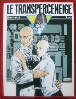 Le Transperceneige  by  Jacques Lob