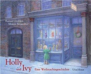 Holly und Ivy. Eine Weihnachtsgeschichte  by  Margret Rumer Godden