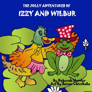 The Jolly Adventures of Izzy and Wilbur Deborah Mettler