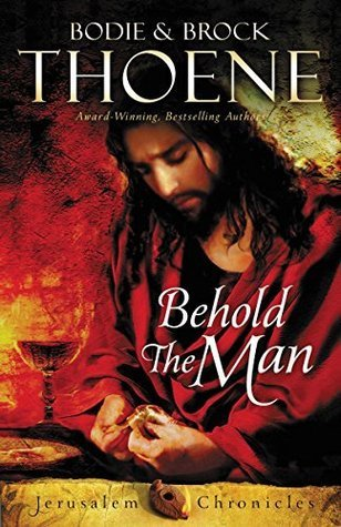 Behold the Man (The Jerusalem Chronicles #3) Bodie Thoene