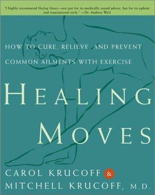 Healing Moves  by  Carol Krucoff