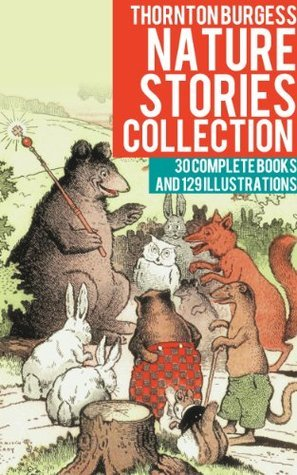 Thornton Burgess Nature Stories Collection  by  Thornton W. Burgess