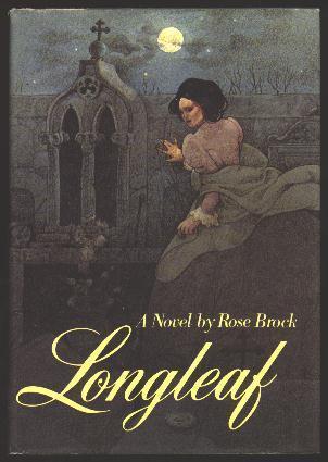 Longleaf  by  Rose Brock
