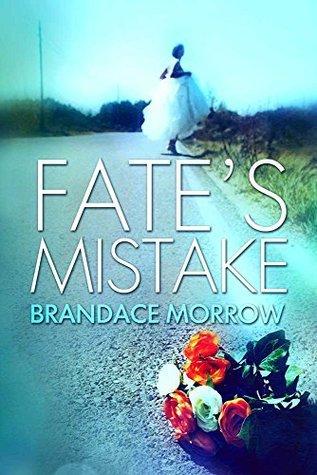 Fates Mistake  by  Brandace Morrow