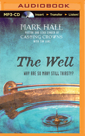 Well, The: Why Are So Many Still Thirsty?  by  Mark Hall