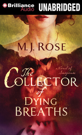 Collector of Dying Breaths, The: A Novel of Suspense  by  M.J. Rose