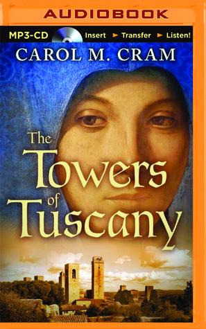 Towers of Tuscany, The Carol M. Cram