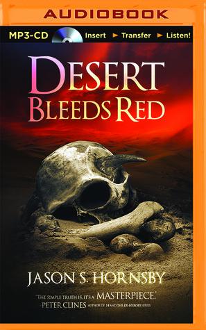 Desert Bleeds Red: A Novel of the East  by  Jason S. Hornsby