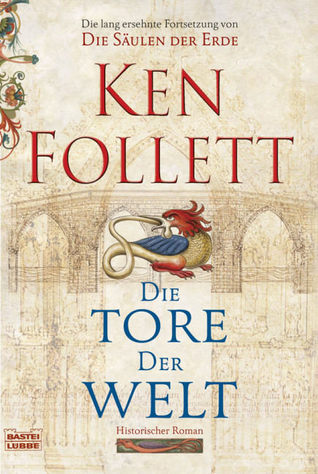 Die Tore der Welt (The Pillars of the Earth, #2)  by  Ken Follett