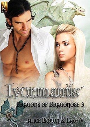 Ivormantis (Dragons of Dragonose Book 3)  by  Alice  Brown