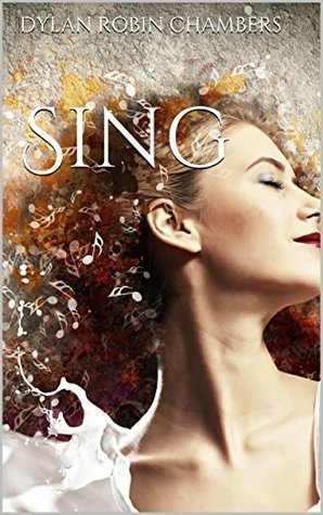 Sing  by  Dylan Robin Chambers