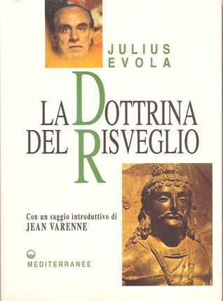 La dottrina del risveglio: saggio sullascesi buddhista  by  Julius Evola