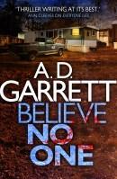 Believe No One (DCI Kate Simms & Professor Nick Fennimore, #2)  by  A.D. Garrett