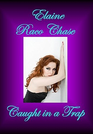 Caught in a Trap: Elaine Raco Chase