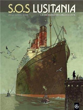 SOS Lusitania, Tome 1 : La croisière des orgueilleux  by  Patrice Ordas