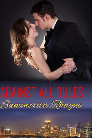 Against All Rules  by  Summerita Rhayne