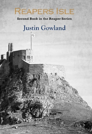 Reapers Isle (Reaper Trilogy, #2)  by  Justin Gowland
