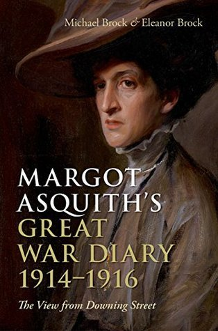 Margot Asquiths Great War Diary 1914-1916: The View from Downing Street  by  Margot Asquith