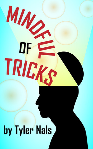 Mindful of Tricks Tyler Nals