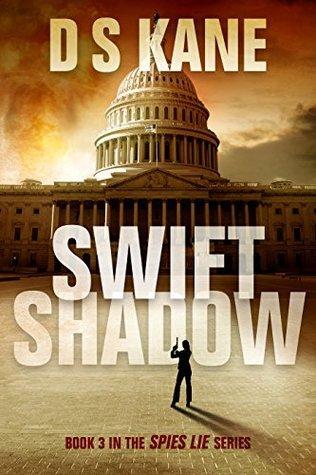 Swiftshadow (Spies Lie #3)  by  D.S. Kane