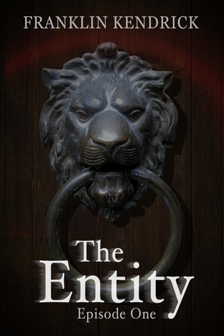 The Entity (The Entity, #1) Franklin Kendrick