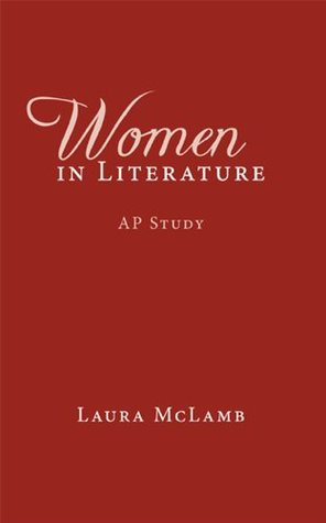 Women In Literature  by  Laura McLamb